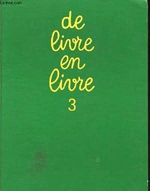 DE LIVRE EN LIVRE 3 - DE: A. JOVENIAUX -