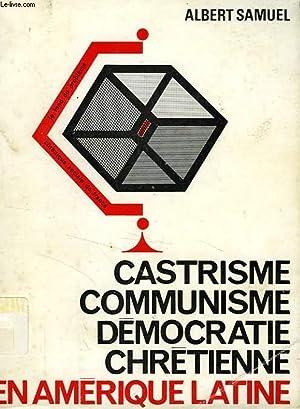 CASTRISME, COMMUNISME, DEMOCRATIE CHRETIENNE EN AMERIQUE LATINE: SAMUEL ALBERT