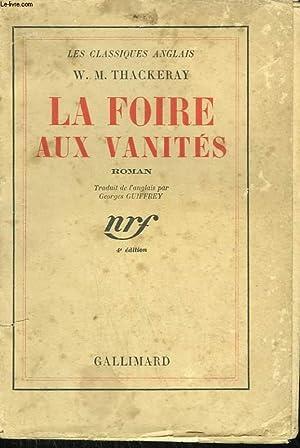 LA FOIRE AUX VANITES.: THACKERAY W.M.