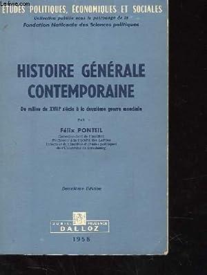 HISTOIRE GENERALE CONTEMPORAINE - DU MILIEU DU XVIIIe SIECLE A LA DEUXIEME GUERRE MONDIALE - 2ème ...