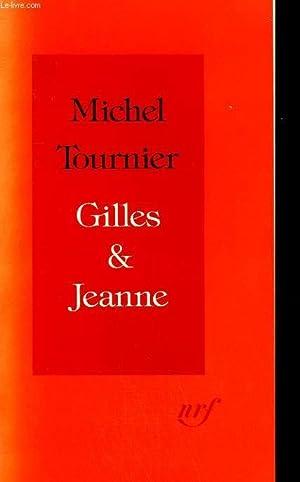 GILLES ET JEANNE.: TOURNIER MICHEL.
