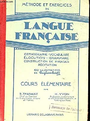 METHODE ET EXERCICES DE LANGUE FRANCAISE ORTHOGRAPHE VOCABULAIRE ELOCUTION GRAMMAIRE CONSTRUCTION ...