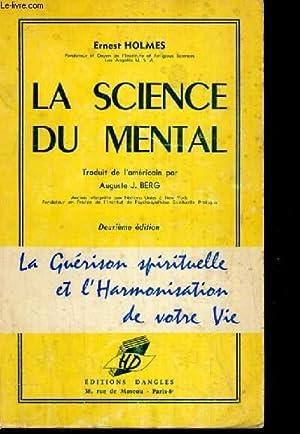 LA SCIENCE DU MENTAL LA GUERISON DU SPIRITUELLE ET L HARMONIE DE VOTRE VIE: HOLMES ERNEST