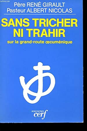 SANS TRICHER NI TRAHIR SUR LA GRANDE ROUTE OECUMENIQUE