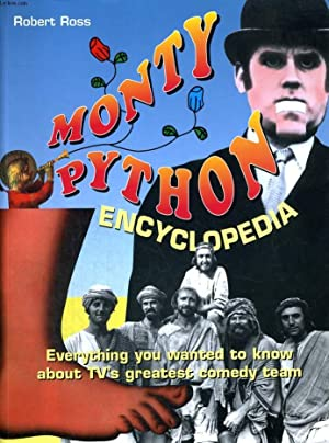 MONTY PYTHON ENCYCLOPEDIA. EVERYTHING YOU WANTED TO: ROBERT ROSS