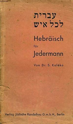 HEBRÄISCH FÜR JEDERMANN. 3. AUFLAGE.: DR. S. KALEKO