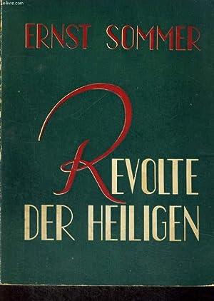 REVOLTE DER HEILIGEN: ERNST SOMMER