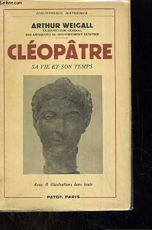 CLEOPATRE SA VIE ET SON TEMPS: WEIGALL ARTHUR