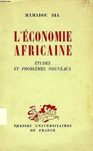 L'ECONOMIE AFRICAINE, ETUDES ET PROBLEMES NOUVEAUX: DIA MAMADOU