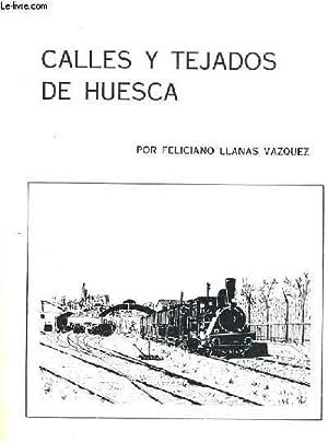 CALLES Y TEJADOS DE HUESCA: FELICIANO LLANAS VAZQUEZ