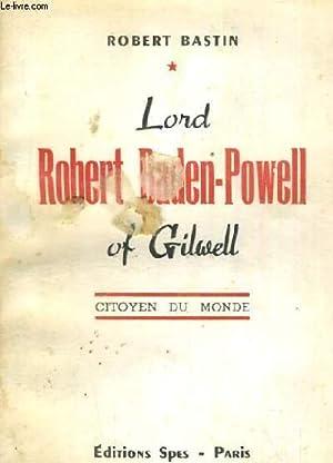 LORD ROBERT BADEN POWELL OF GILWELLCITOYEN DU MONDE: BASTIN ROBERT