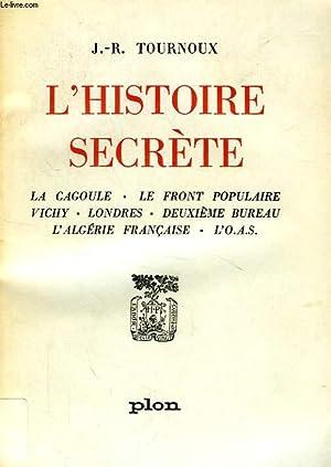 L'HISTOIRE SECRETE: TOURNOUX J.-R.