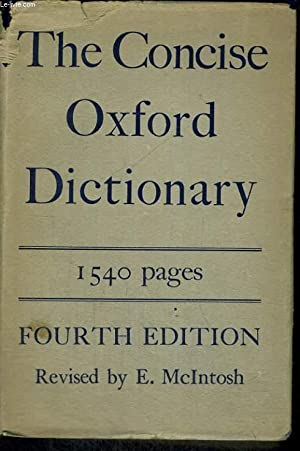 THE CONCISE OXFORD DICTIONARY OF CURRENT ENGLISH. FOURTH EDITION REVISES BY E. McINTOSH: H.W. and ...