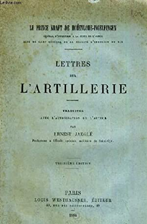 LETTRES DUR L ARTILLERIE: LE PRINCE KRAFT DE HOHENLOHE INGELFINGEN