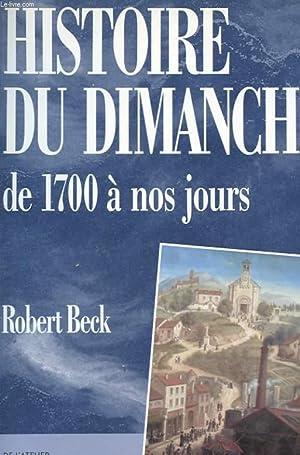 HISTOIRE DU DIMANCHE DE 1700 A NOS JOURS: ROBERT BECK