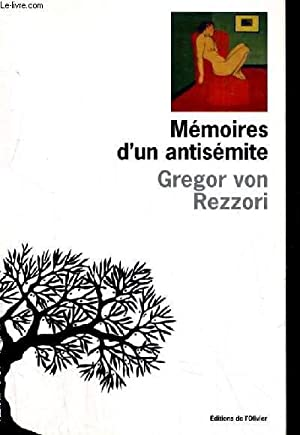 MEMOIRES D UN ANTISEMITE: GREGOR VON REZZORI