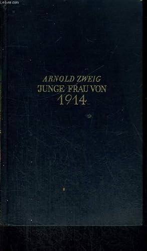 JUNGE FRAU VON 1914: ARNOLD ZWEIG