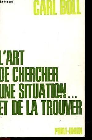 L'ART DE CHERCHER UNE SITUATION ET DE LA TROUVER: CARL BOLL