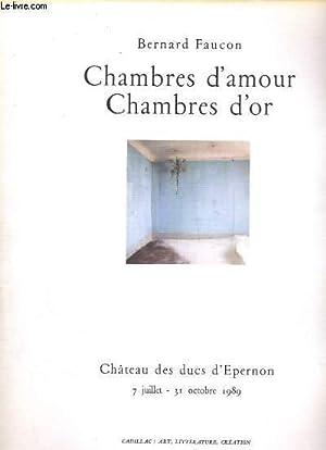 CHAMBRE D AMOUR CHAMBRE D OR CHATEAU DES DUCS D ESPERNON 7 JUILLET 31 OCTOBRE 1989: FAUCON BERNARD
