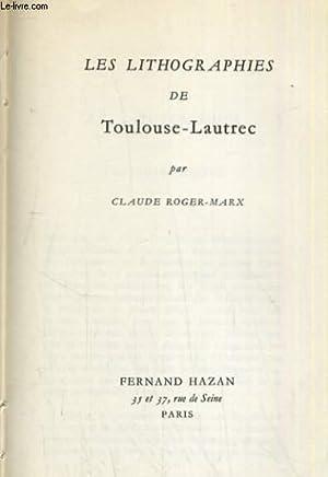 LES LITHOGRAPHIES DE TOULOUSE LAUTREC: CLAUDE ROGER MARX