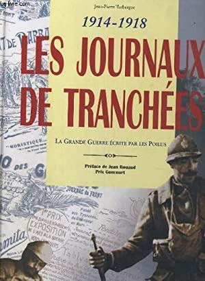 1914-1918 LES JOURNAUX DES TRANCHEES LA GRANDE GUERRE ECRITES PAR LES POILUS: TUBERGTUE JEAN PIERRE