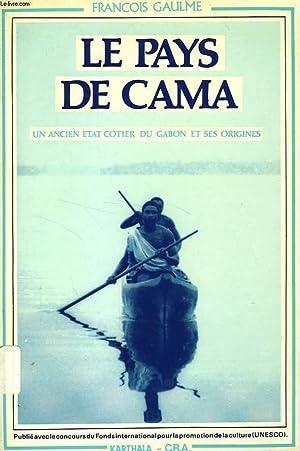 LE PAYS DE CAMA, UN ANCIEN ETAT COTIER DU GABON ET SES ORIGINES: GAULME FRANCOIS