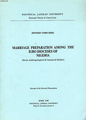 MARRIAGE PREPARATION AMONG THE IGBO DIOCESES OF: CHIKE IDIGO ANTHONY