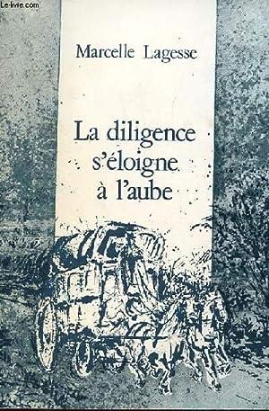 LA DILIGENCE S'ELOIGNE A L'AUBE: MARCELLE LAGESSE