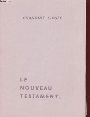 LE NOUVEAU TESTAMENT - TRADUCTION NOUVELLE: CHANOINE E. OSTY