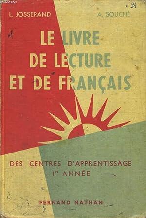 LE LIVRE DE LECTURE ET DE FRANCAIS: L. JOSSERAND, A.