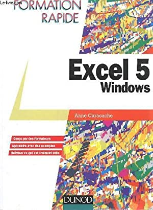 FORMATION RAPIDE EXCEL 5 WINDOWS: ANNE CARACACHE