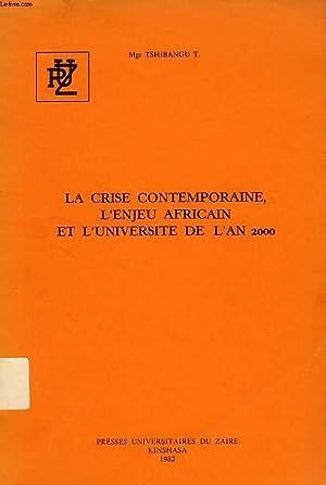 LA CRISE CONTEMPORAINE, L'ENJEU AFRICAIN ET L'UNIVERSITE: TSHIBANGU Mgr T.