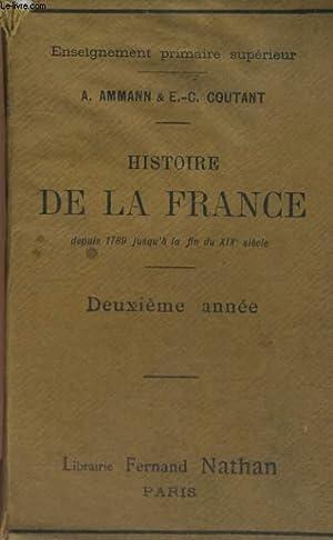 HISTOIRE DE LA FRANCE DEPUIS 1789 JUSQU'A LA FIN DU XIXe SIECLE. DEUXIEME ANNEE.: A. AMMANN ET...