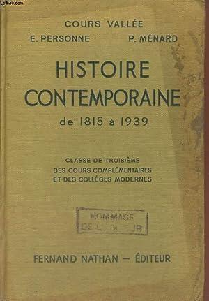 HISTOIRE CONTEMPORAINE DE 1815 A 1939. CLASSE DE TROISIEME DES COURS COMPLEMENTAIRES ET DES ...