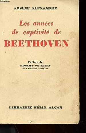 LES ANNES DE CAPTIVITE DE BEETHOVEN (1819-1827): ARSENE ALEXANDRE