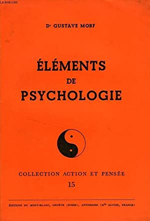 ELEMENTS DE PSYCHOLOGIE: MORF Dr GUSTAVE