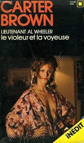 LIEUTENANT AL WHEELER : LE VIOLEUR ET: BROWN CARTER.