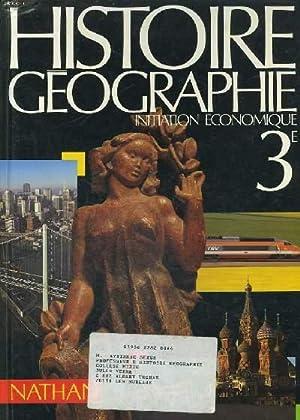 HISTOIRE GEOGRAPHIE, INITIATION ECONOMIQUE 3e.: M.T. DROUILLON, E. BACONNET, J.M. FLONNEAU.