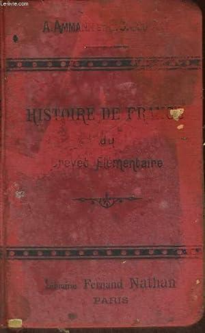 HISTOIRE DE FRANCE DU BREVET ELEMENTAIRE (COURS SUPERIEUR, COURS COMPLEMENTAIRE, ECOLES SUPERIEURES...