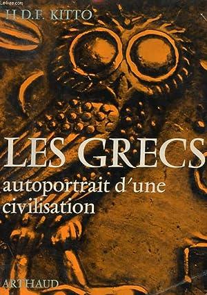 LES GRECS - AUTOPORTRAIT D'UNE CIVILISATION: H. D. F. KITTO