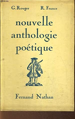 NOUVELLE ANTHOLOGIE POETIQUE: G. ROUGER, R. FRANCE