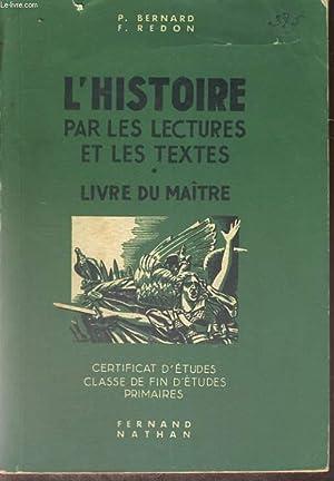 L'HISTOIRE PAR LES LECTURES ET LES TEXTES.: P. BERNARD ET