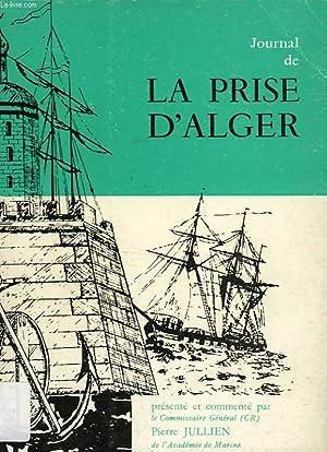 JOURNAL DE LA PRISE D'ALGER PAR LE: MATTERER Cap., Par