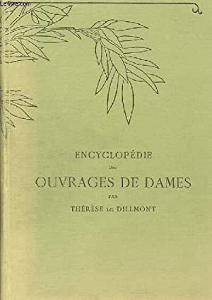 ENCYCLOPEDIE DES OUVRAGES DE DAMES: THERESE DE DILLMONT