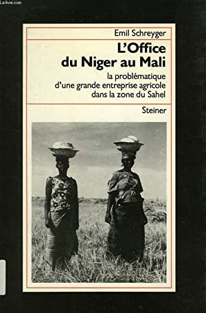 L'OFFICE DU NIGER AU MALI, 1932 A: SCHREYGER EMIL