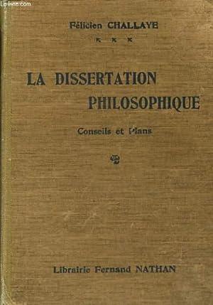 LA DISSERTATION PHILOSOPHIQUE. CONSEILS ET PLANS.: FELICIEN CHALLAYE