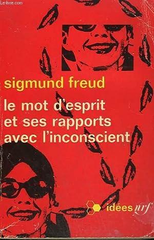 LE MOT D'ESPRIT ET SES RAPPORTS AVEC: FREUD SIGMUND.