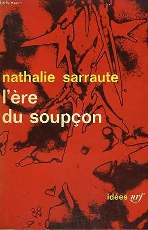 L'ERE DU SOUPCON. COLLECTION : IDEES N°: SARRAUTE NATHALIE.