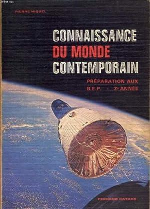 CONNAISSANCE DU MONDE CONTEMPORAIN. PREPARATION AUX B.E.P. 2e ANNEE.: PIERRE MIQUEL