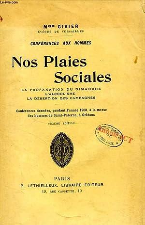 CONFERENCES AUX HOMMES, NOS PLAIES SOCIALES, LA PROFANATION DU DIMANCHE, L'ALCOOLISME, LA ...